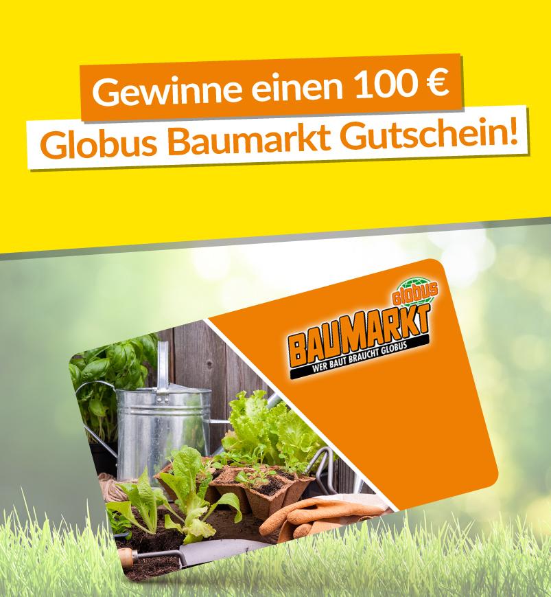 Gewinne einen 100 € Globus Baumarkt Gutschein!
